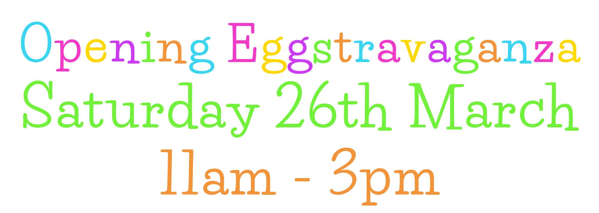 Opening Eggstravaganza